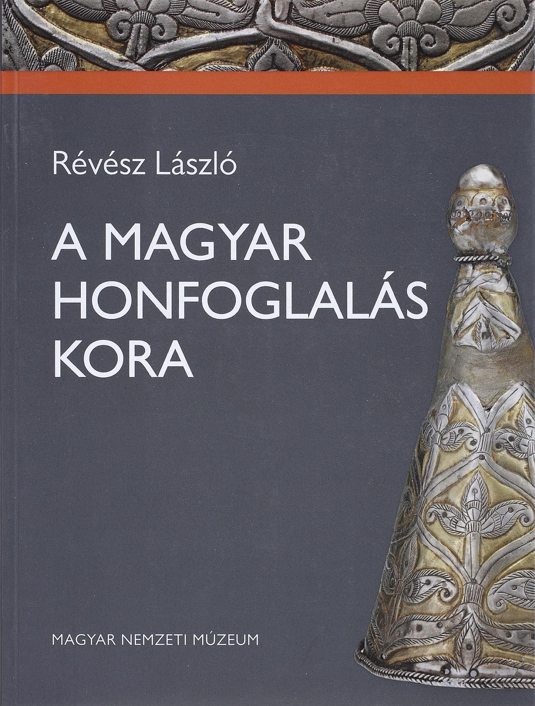 Könyv | A magyar honfoglalás kora