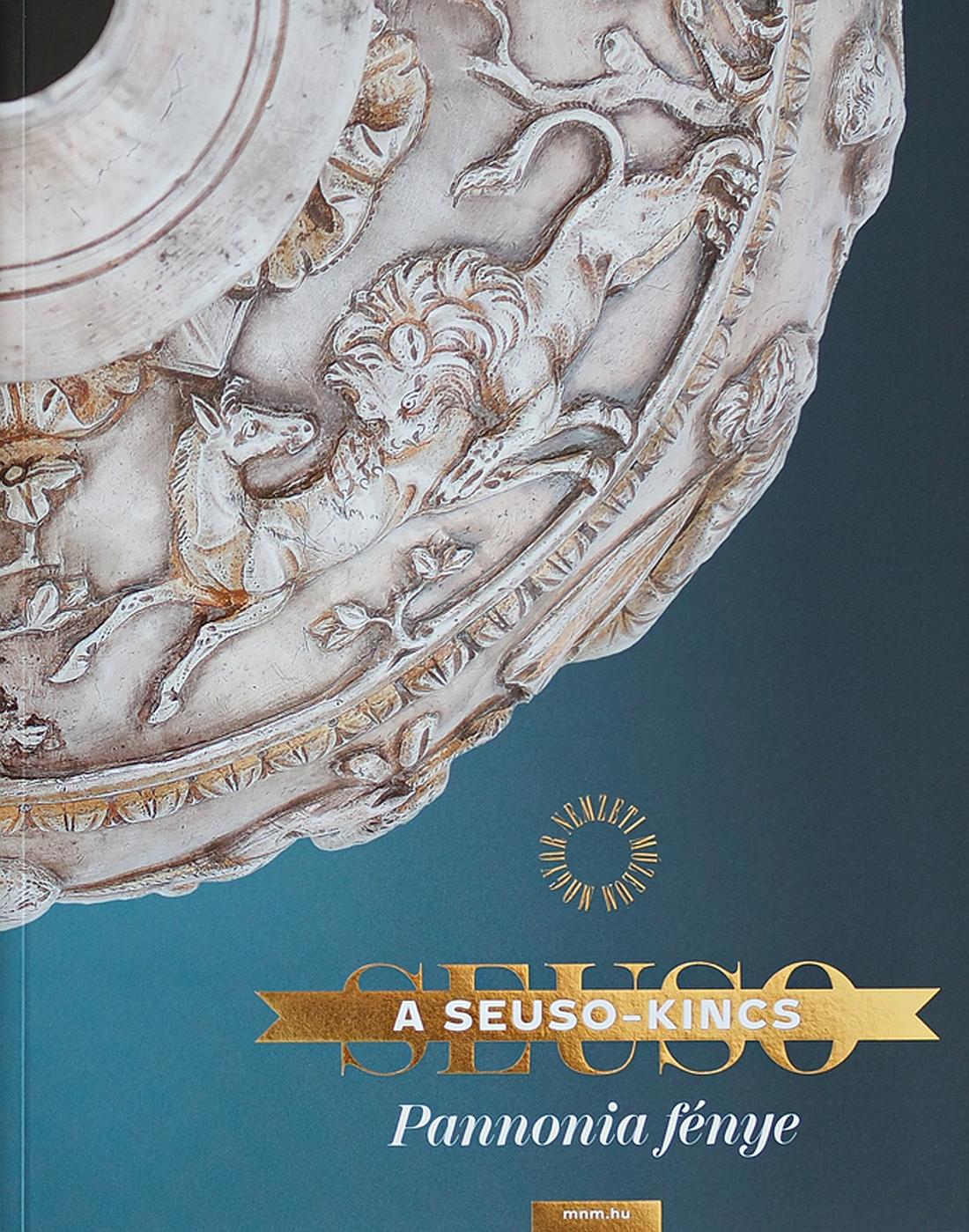 Könyv   A Seuso-kincs. Pannonia fénye. Műveltség és luxus a késő császárkori Pannoniában