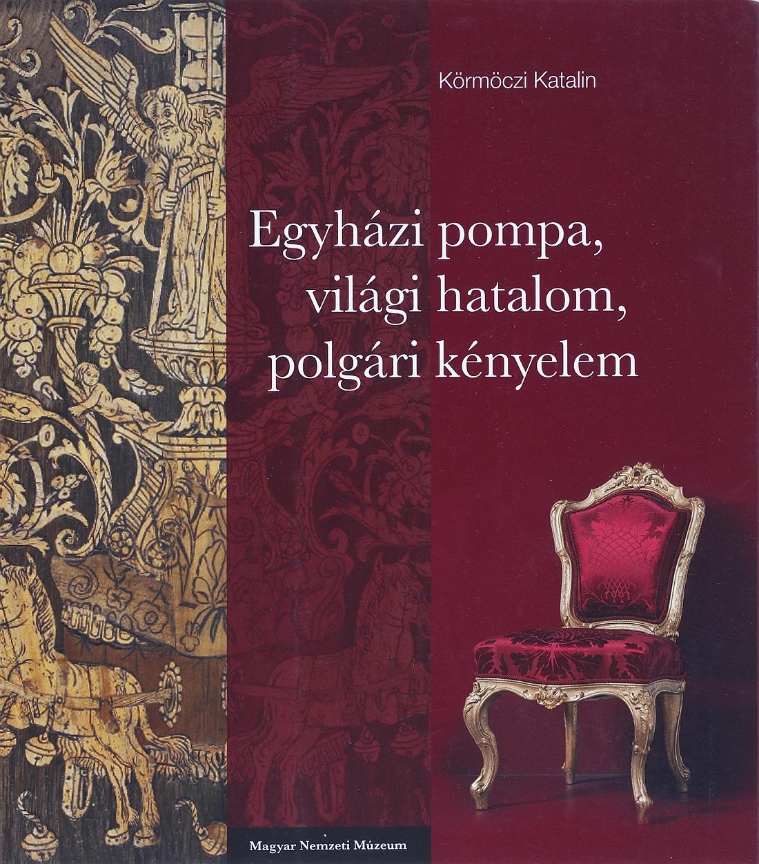 Könyv | Egyházi pompa, világi hatalom, polgári kényelem