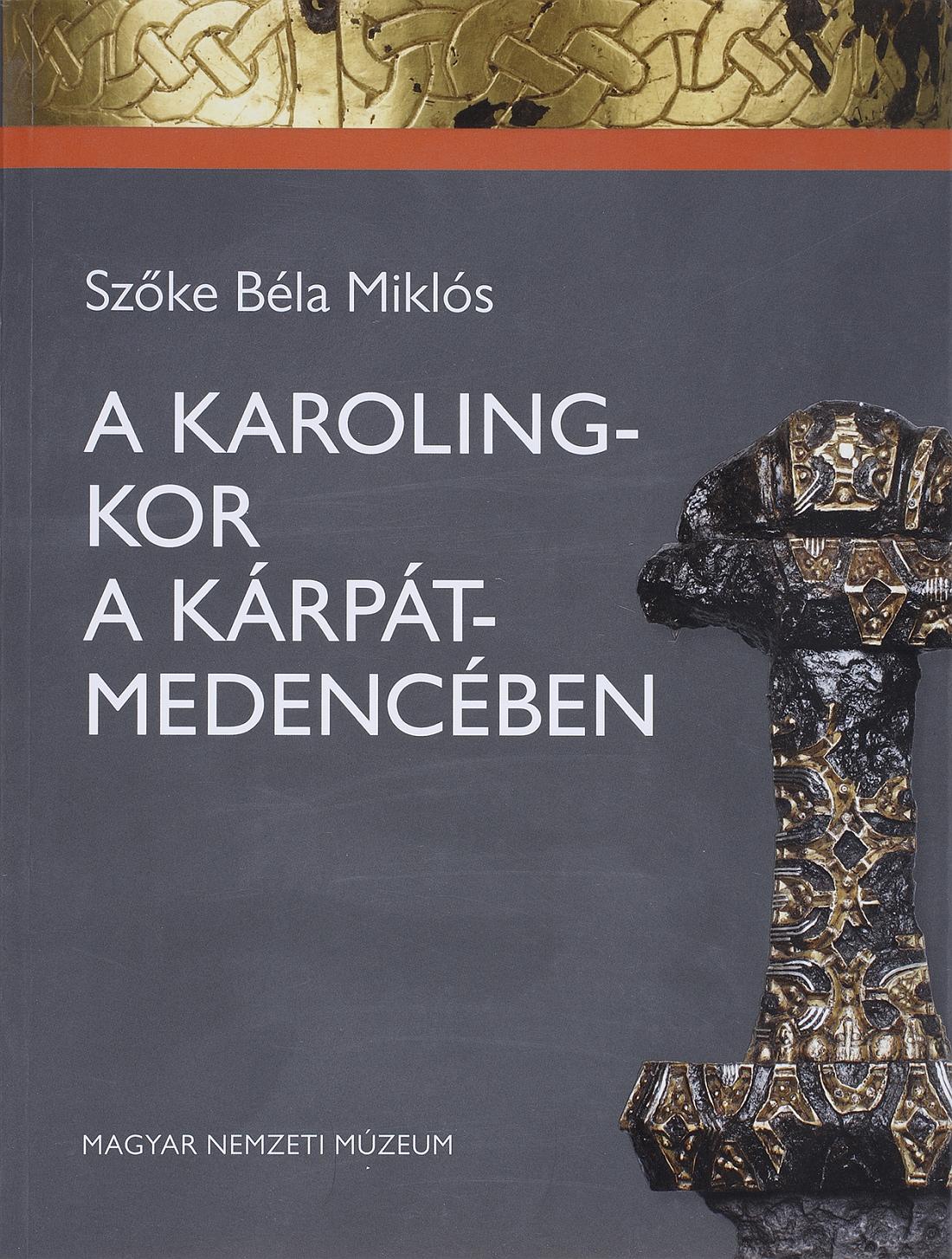 Könyv | A Karoling-kor a Kárpát-medencében