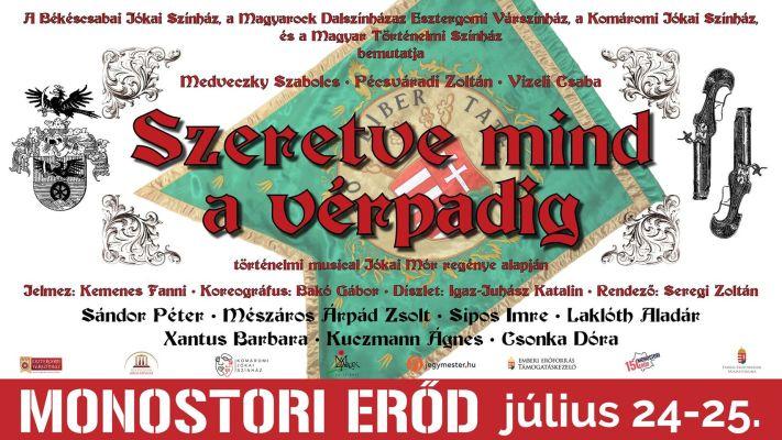 SZERETVE MIND A VÉRPADIG (történelmi musical)