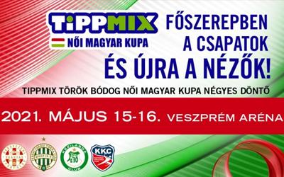 TIPPMIX Török Bódog Női Magyar Kupa négyes döntő